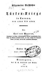 Allgemeine Geschichte der Türkenkriege in Europa: Von 1356 bis 1812. Von 1356 bis 1670, Band 1