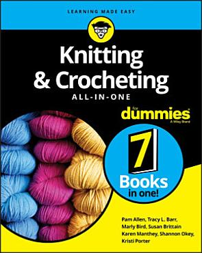 Knitting and Crocheting All in One For Dummies PDF
