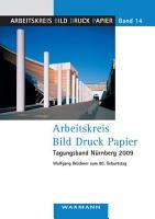 Arbeitskreis Bild Druck Papier Tagungsband N  rnberg 2009 PDF