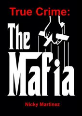 True Crime: The Mafia