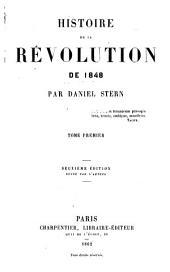 Histoire de la révolution de 1848: par Daniel Stern [pseud.], Volume1