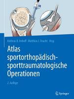 Atlas sportorthop  disch sporttraumatologische Operationen PDF