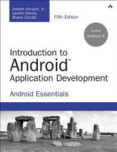 Introduction to Android Application Development: Android Essentials, Edition 5