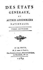 Des états généraux, et autres assemblées nationales: Volume7