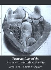 Transactions of the American Pediatric Society: Volume 18