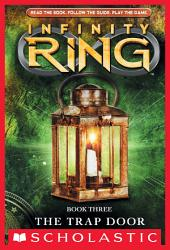 Infinity Ring Book 3 The Trap Door Book PDF