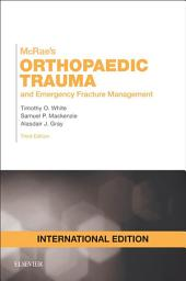McRae's Orthopaedic Trauma and Emergency Fracture Management: Edition 3