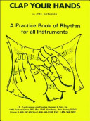Clap Your Hands   A Practice Book of Rhythm for All Instruments