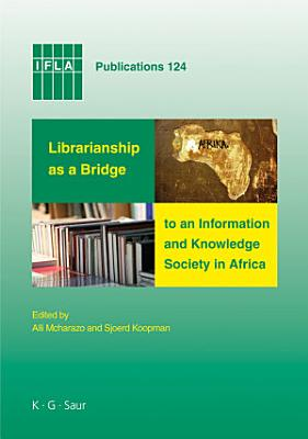 Librarianship as a Bridge to an Information and Knowledge Society in Africa PDF