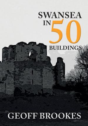 Swansea in 50 Buildings