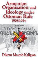 Armenian Organization and Ideology Under Ottoman Rule PDF