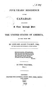 Five Years' Residence in the Canadas: Including a Tour Through Part of the United States of America, in the Year 1823, Volume 1