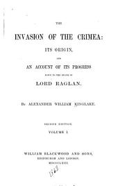 The Invasion of the Crimea: Transactions which brought on the war. 4th ed. 1863