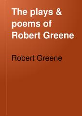 The Plays & Poems of Robert Greene: Volume 2