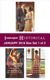 Harlequin Historical January 2018 - Box Set 1 of 2: His Convenient Marchioness\Compromised by the Prince's Touch\The Captain's Disgraced Lady