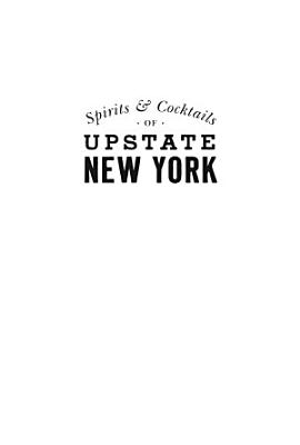 Spirits   Cocktails of Upstate New York  A History