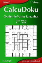 CalcuDoku Grades de Vários Tamanhos - Fácil ao Difícil - Volume 1 - 276 Jogos