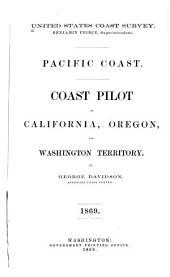 Pacific coast: Coast pilot of California, Oregon, and Washington Territory