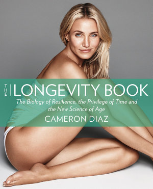 The Longevity Book  Live stronger  Live better  The art of ageing well  PDF