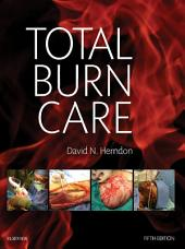 Total Burn Care E-Book: Edition 5
