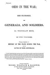 Ohio in the War: Her Statesmen, Her Generals, and Soldiers, Volume 1