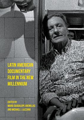 Latin American Documentary Film in the New Millennium PDF