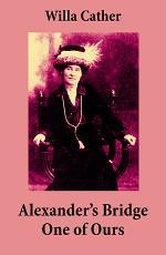 Alexander's Bridge + One of Ours (2 Unabridged Classics)