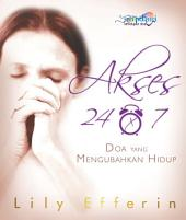 Akses 24 X 7: Doa yang Mengubahkan Hidup