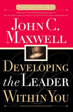 Developing the Leader Within You PDF