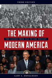 The Making of Modern America: The Nation from 1945 to the Present, Edition 3