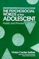 Psychosocial Worlds of the Adolescent
