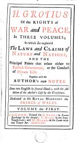 Of the Rights of War and Peace, 1: In Three Volumes, in which are Explain'd