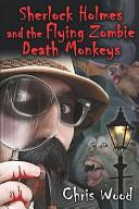Sherlock Holmes and the Flying Zombie Death Monkeys PDF