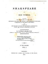 Shakespeare and His Times: Including the Biography of the Poet; Criticism on His Genius and Writings; a New Chronology of His Plays; a Disquisition on the Object of His Sonnets; and a History of the Manners, Customs, Amusement, Superstitions, Poetry, and Elegant Literature of His Age, Volume 1