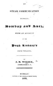 On steam communication between Bombay and Suez, with an account of the Hugh Lindsay's four voyages