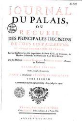 Journal du Palais, ou Recueil des principales décisions de tous les parlemens et cours souveraines de France,...
