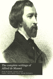The complete writings of Alfred de Musset: Volume 10