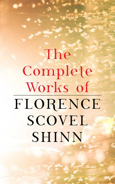 Download The Complete Works of Florence Scovel Shinn Book