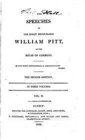 The Speeches of the Right Honourable William Pitt, in the House of Commons: Volume 1