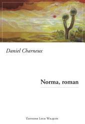 Norma, roman: Un roman passionnant