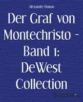 Der Graf von Montechristo - Band 1: DeWest Collection