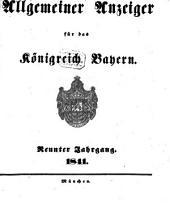 Allgemeiner Anzeiger für das Königreich Bayern: Gerichtliche und polizeyliche Bekanntmachungen, Band 9