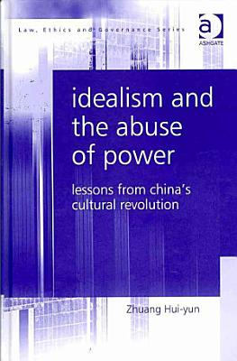 Idealism and the Abuse of Power