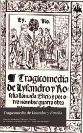 Tragicomedia de Lisandro y Roselia: llamada Elicia, y por otro nombre cuarta obra y tercera Celestina