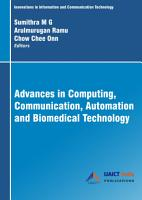 Advances in Computing  Communication  Automation and Biomedical Technology PDF