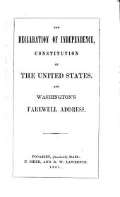 The Declaration of Independence, Constitution of the United States, and Washington's Farewell Address