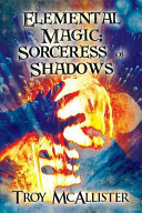Elemental Magic  Sorceress of Shadows PDF