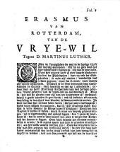 Erasmus van Rotterdam, Van de vrye-wil,: tegen D. Martinus Luther