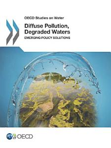 OECD Studies on Water Diffuse Pollution  Degraded Waters Emerging Policy Solutions PDF