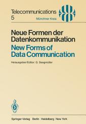 Neue Formen der Datenkommunikation / New Forms of Data Communication: Vorträge des am 1./2. Juli 1980 in München abgehaltenen Symposiums / Proceedings of a Symposium Held in Munich July 1/2, 1980